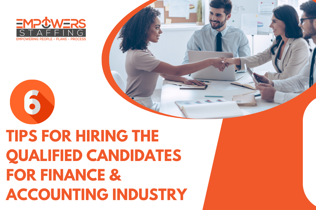 6 Tips for Hiring the Qualified Candidates for Finance & Accounting Industry