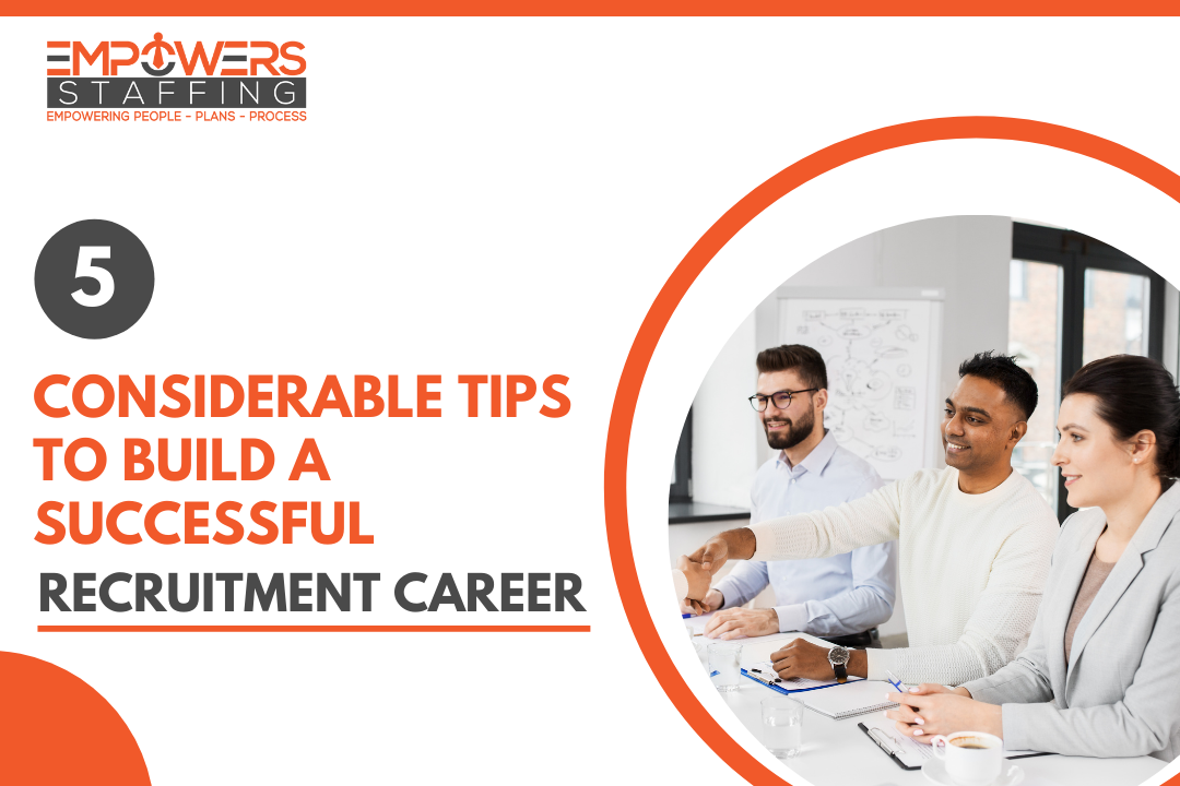 5 Considerable Tips to Build a Successful Recruitment Career