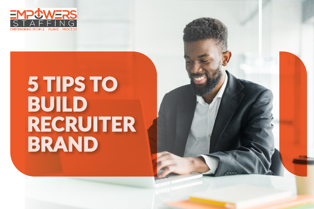 5 Tips to Build Recruiter Brand